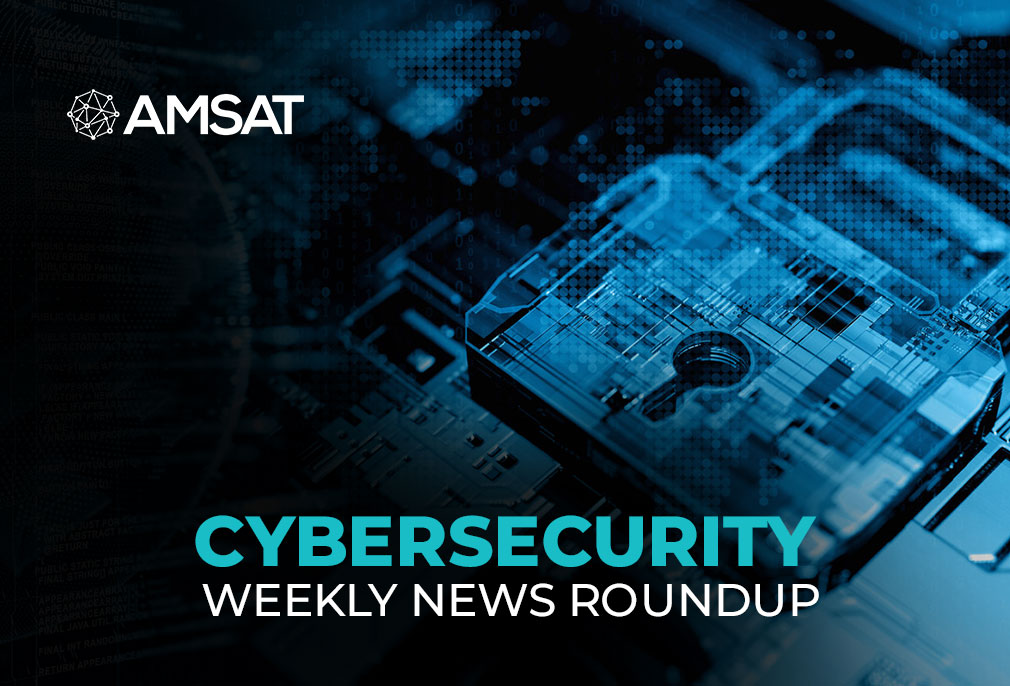 Cybersecurity Weekly News Roundup