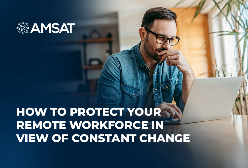 how-to-protect-your-remote-workforce-in-view-of-constant-change