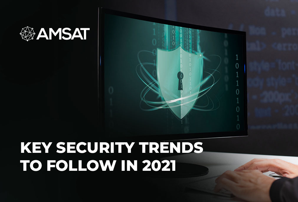 key-security-trends-to-follow-in-2021